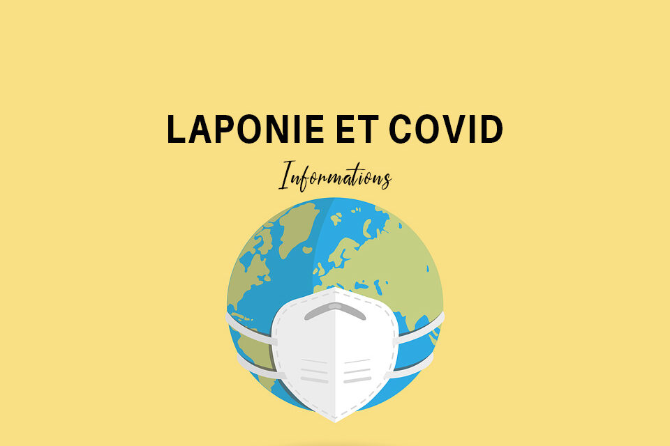 COVID-19 & Lapland trip: updated information